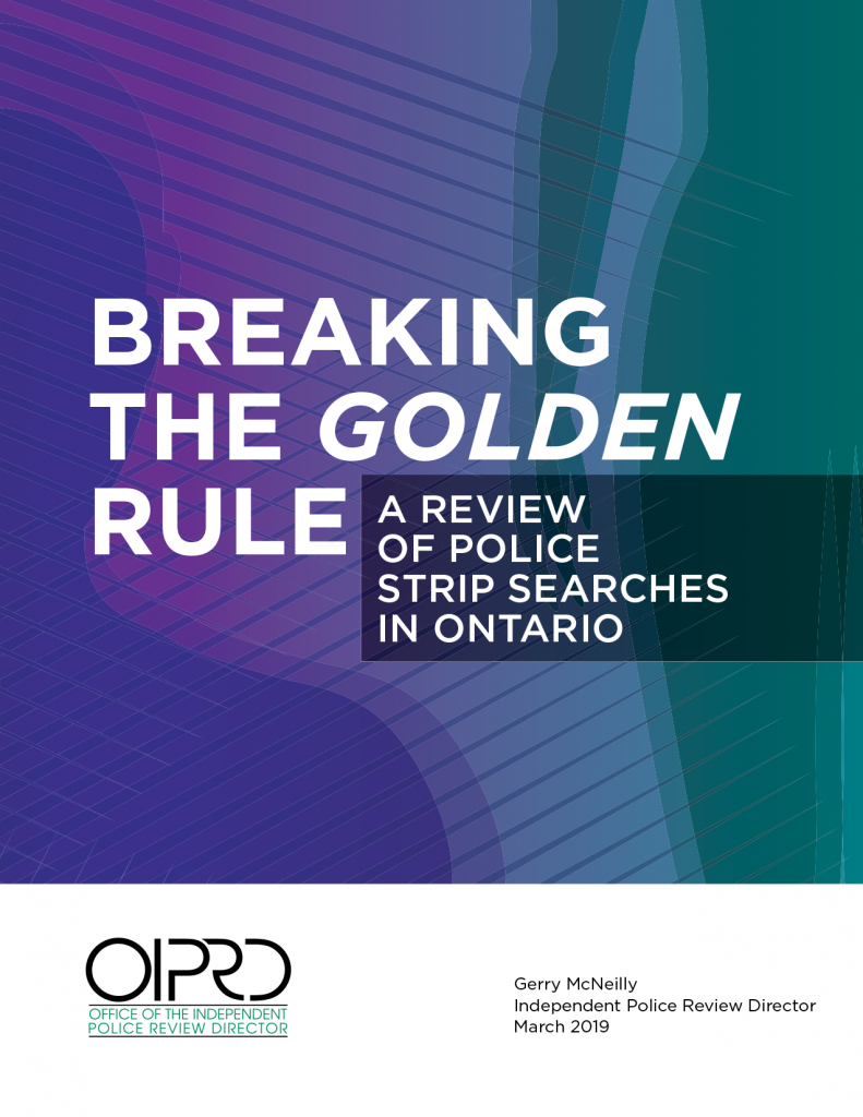Breaking the Golden Rule: A Review of Police Strip Searches Practices in Ontario